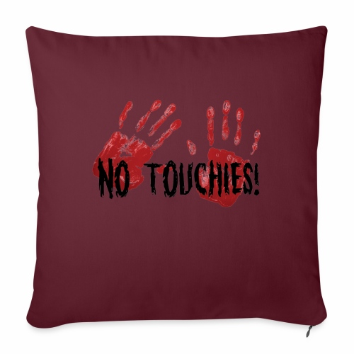 No Touchies 2 Bloody Hands Behind Black Text - Sofa pillowcase 17,3'' x 17,3'' (45 x 45 cm)