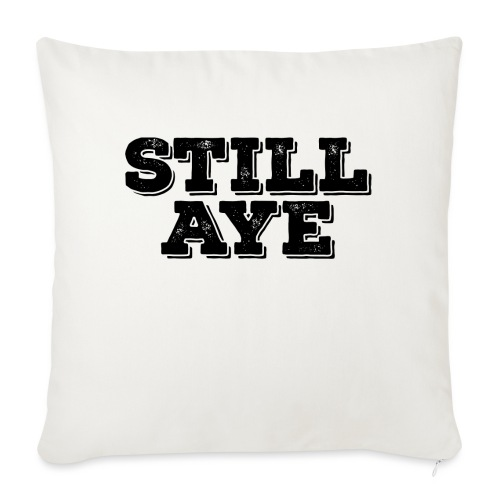 Still Aye - Sofa pillowcase 17,3'' x 17,3'' (45 x 45 cm)