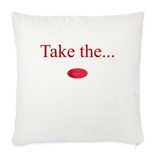 Take The Red Pill - Sofa pillowcase 17,3'' x 17,3'' (45 x 45 cm)