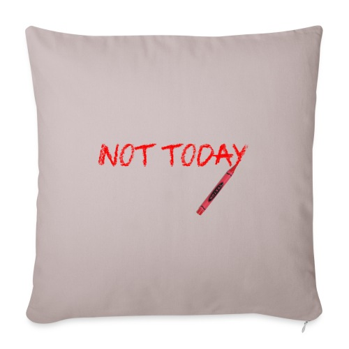 Not Today! - Sofa pillowcase 17,3'' x 17,3'' (45 x 45 cm)