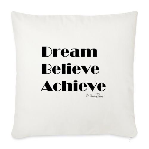 DREAM BELIEVE ACHIEVE - Housse de coussin décorative 45x 45cm