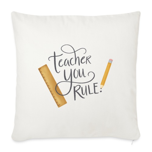 Teacher you rule - Soffkuddsöverdrag, 45 x 45 cm
