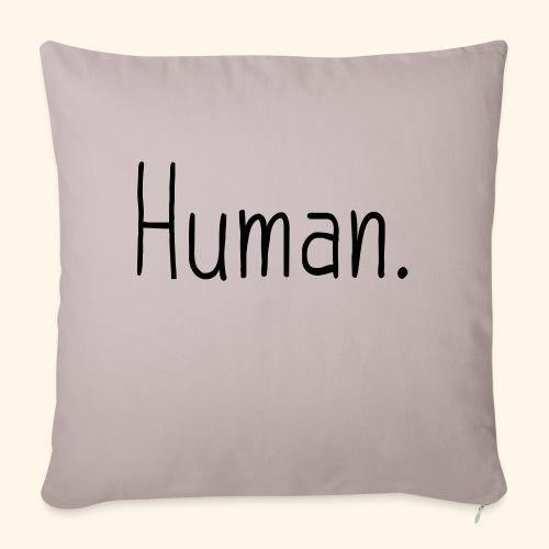 Mensch Human Menschenrecht Human-Rights - Sofakissenbezug 44 x 44 cm