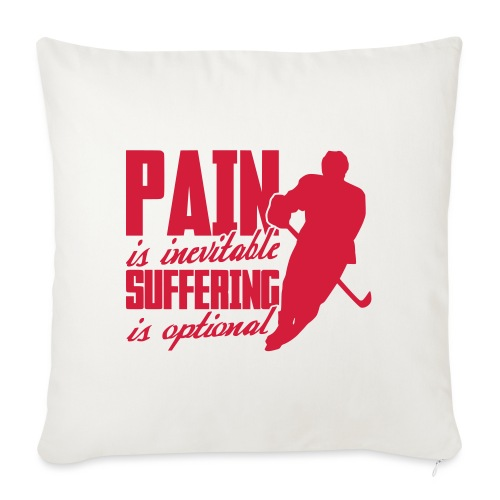 Hockey - Pain Is Inevitable, Suffering Is Optional - Sofa pillowcase 17,3'' x 17,3'' (45 x 45 cm)