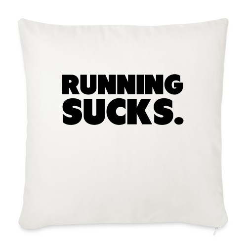 Running Sucks - Sohvatyynyn päällinen 45 x 45 cm