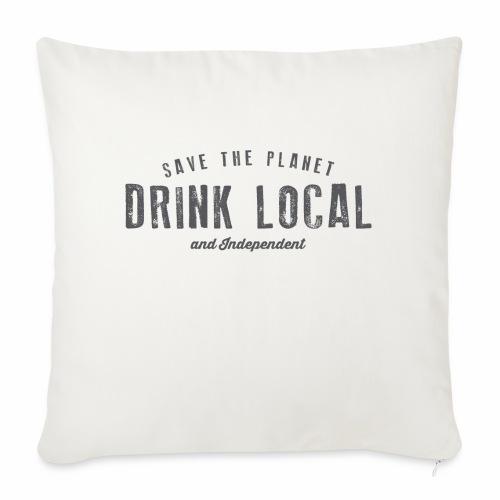 Drink Local - Sofa pillowcase 17,3'' x 17,3'' (45 x 45 cm)