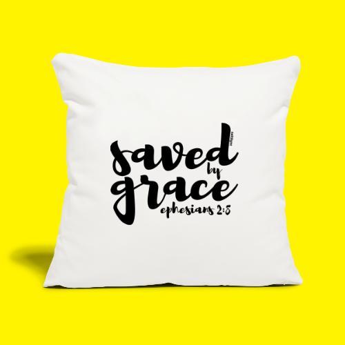 SAVED BY GRACE - Ephesians 2: 8 - Sofa pillowcase 17,3'' x 17,3'' (45 x 45 cm)