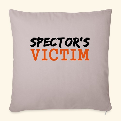 Spector s Victim - Sofa pillowcase 17,3'' x 17,3'' (45 x 45 cm)