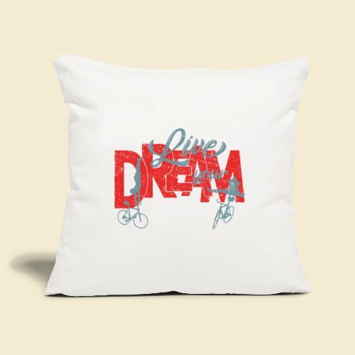 Kunstrad | Live Your Dream - Sofakissenbezug 44 x 44 cm