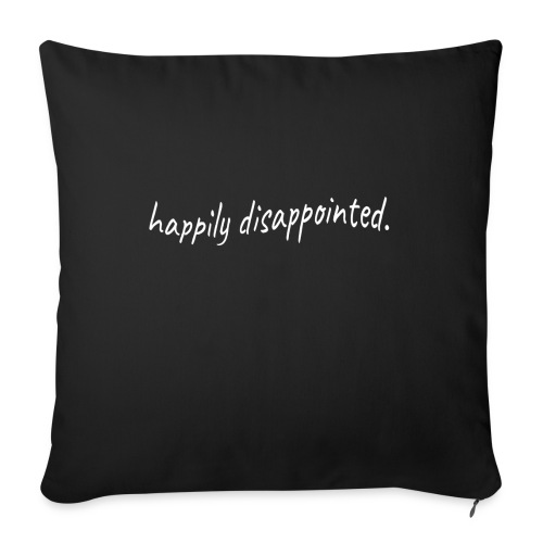 happily disappointed white - Sofa pillowcase 17,3'' x 17,3'' (45 x 45 cm)
