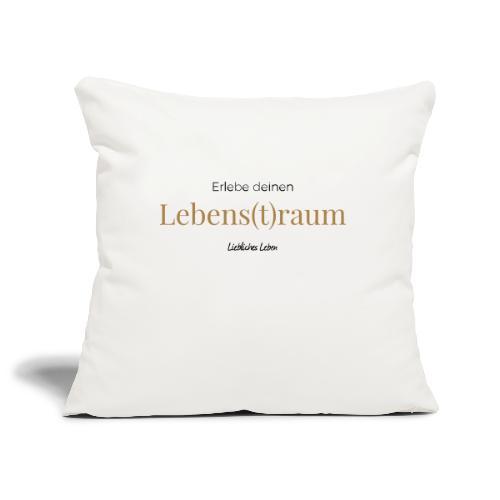 Liebliche Kollektion - Erlebe deinen Lebens(t)raum - Sofakissenbezug 44 x 44 cm