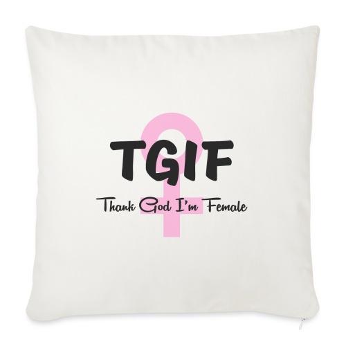 TGIF - dzięki Bogu, jestem kobietą - Poszewka na poduszkę 45 x 45 cm