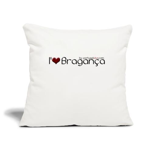 I Love Bragança - Housse de coussin décorative 45x 45cm