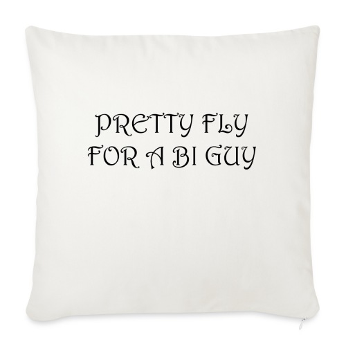 Pretty Fly For A Bi Guy - Sofa pillowcase 17,3'' x 17,3'' (45 x 45 cm)