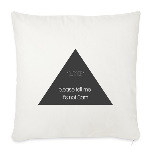 It's not 3am - Sofa pillowcase 17,3'' x 17,3'' (45 x 45 cm)