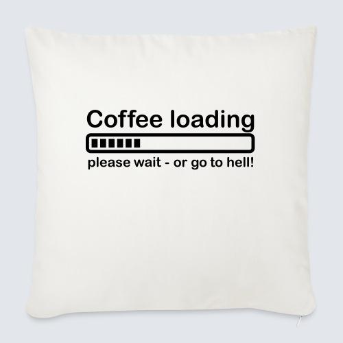 Coffee loading - Sofakissenbezug 44 x 44 cm