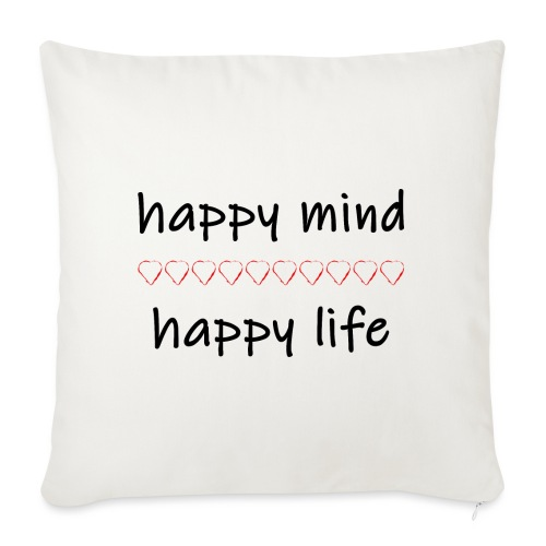 happy mind - happy life - Sofakissenbezug 44 x 44 cm