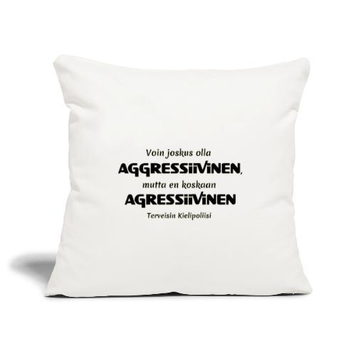 Aggressivinen kielipoliisi - Sohvatyynyn päällinen 45 x 45 cm