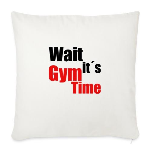 wait its gym time - Sofakissenbezug 44 x 44 cm
