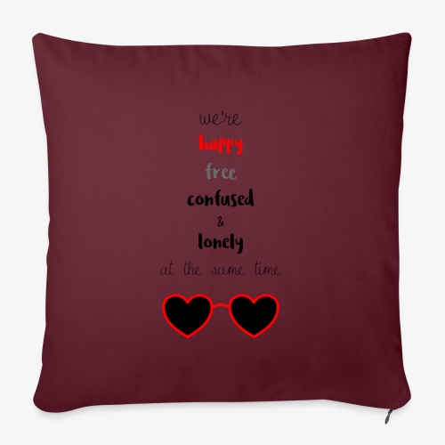 Happy Free Confused & Lonely - Sofa pillowcase 17,3'' x 17,3'' (45 x 45 cm)