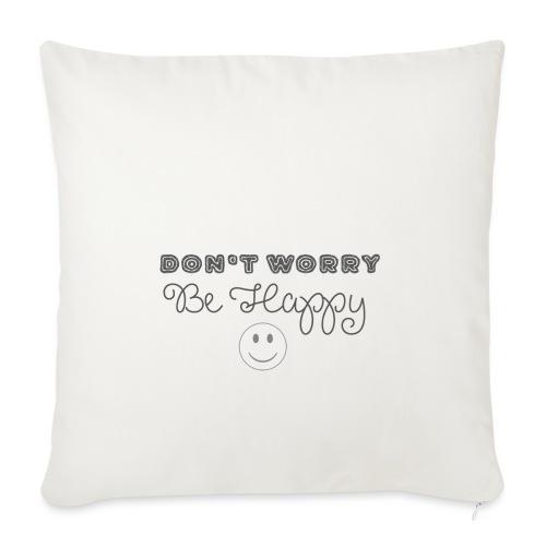 Don't Worry - Be happy - Sofa pillowcase 17,3'' x 17,3'' (45 x 45 cm)