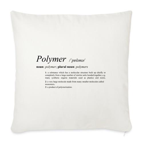 Polymer definition. - Sofa pillowcase 17,3'' x 17,3'' (45 x 45 cm)