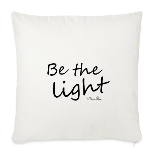 Be the light - Housse de coussin décorative 45x 45cm