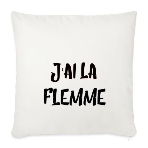 J'ai la FLEMME - Housse de coussin décorative 45x 45cm