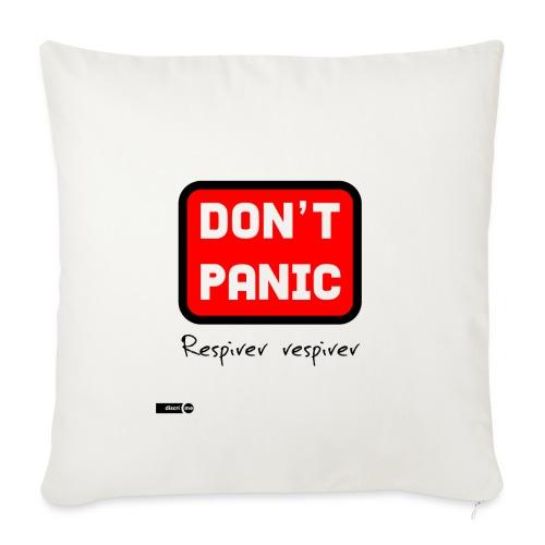 don't panic, respirer - Housse de coussin décorative 45x 45cm