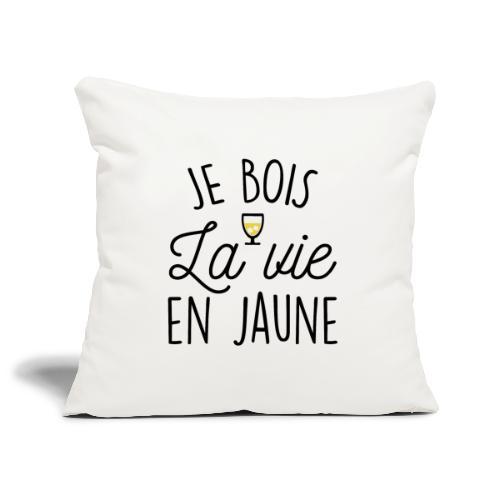 JE BOIS LA VIE EN JAUNE - Housse de coussin décorative 45x 45cm