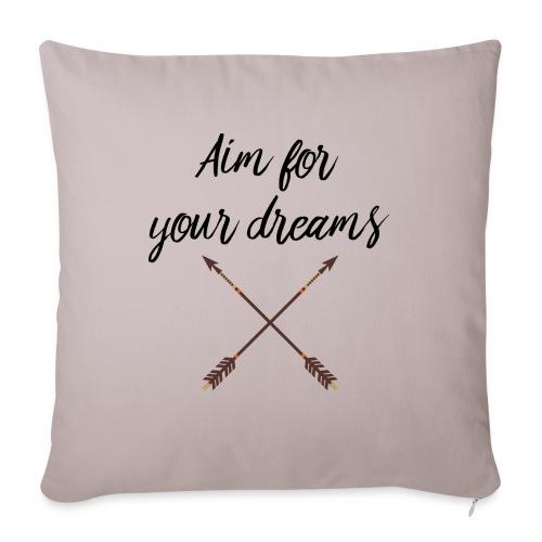 Aim for your Dreams - Sohvatyynyn päällinen 45 x 45 cm