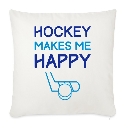 Hockey Makes Me Happy - Sofa pillowcase 17,3'' x 17,3'' (45 x 45 cm)
