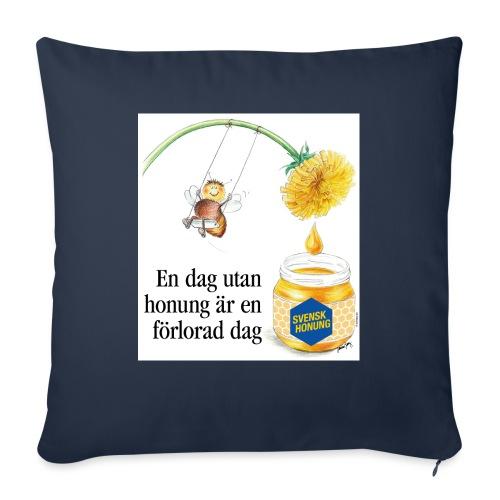En dag utan honung är en förlorad dag - Soffkuddsöverdrag, 45 x 45 cm
