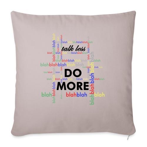 Talk less do more - Copricuscino per divano, 45 x 45 cm