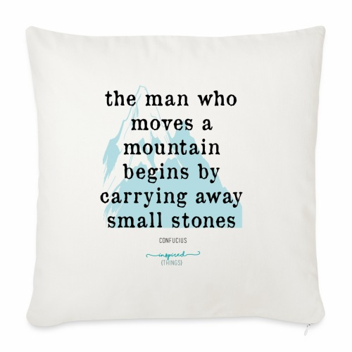 Confucius` Quote - The man who moves a mountain - Sofa pillowcase 17,3'' x 17,3'' (45 x 45 cm)