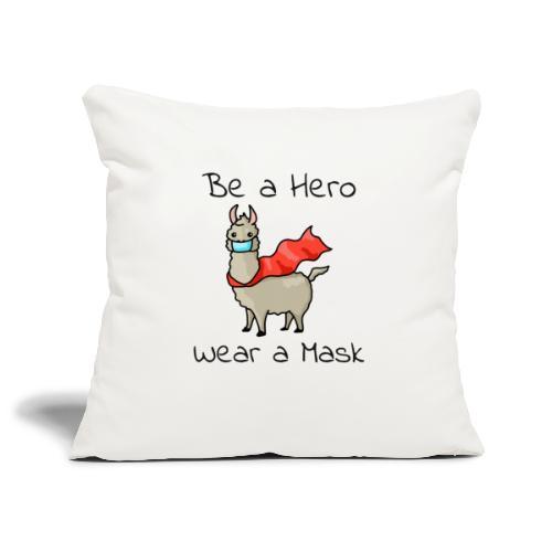 Sei ein Held, trag eine Maske! - Sofakissenbezug 44 x 44 cm