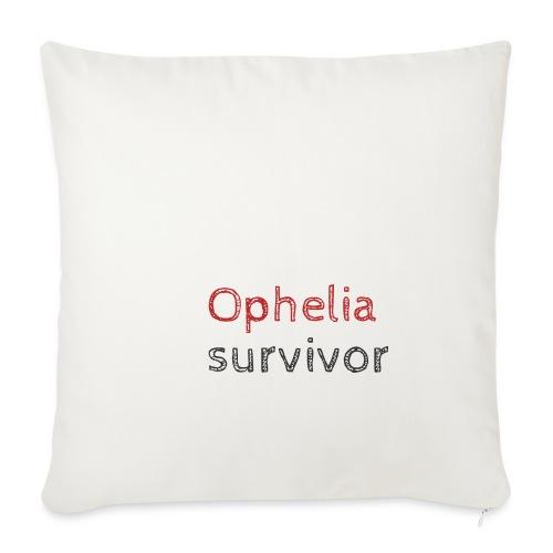 Ophelia survivor - Sofa pillowcase 17,3'' x 17,3'' (45 x 45 cm)
