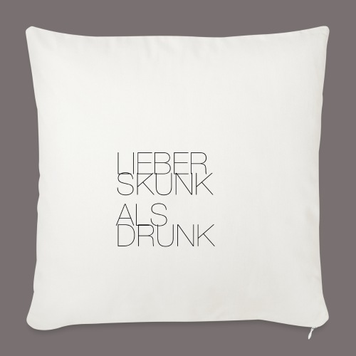 Lieber Skunk als Drunk - Sofakissenbezug 44 x 44 cm