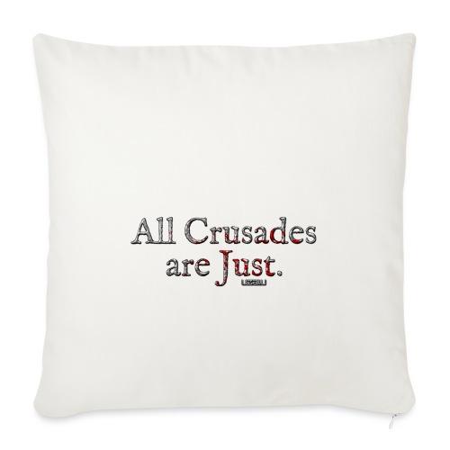 All Crusades Are Just. - Sofa pillowcase 17,3'' x 17,3'' (45 x 45 cm)