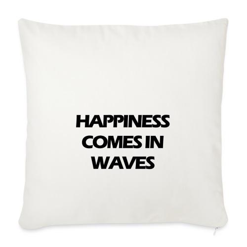 Happiness comes in waves - Soffkuddsöverdrag, 45 x 45 cm