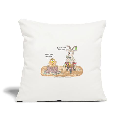 Estás como una cabra - Sofa pillowcase 17,3'' x 17,3'' (45 x 45 cm)