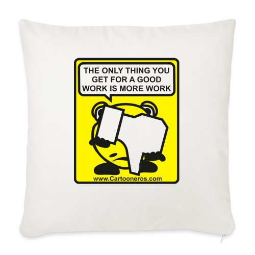 Good Work More Work - Sofa pillowcase 17,3'' x 17,3'' (45 x 45 cm)