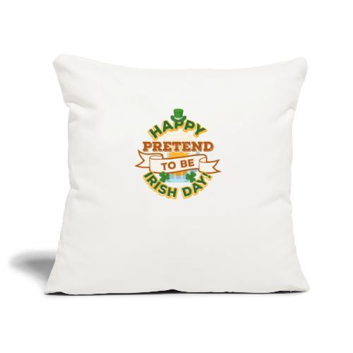 Happy Pretend To Be Irish Day - Sofa pillowcase 17,3'' x 17,3'' (45 x 45 cm)