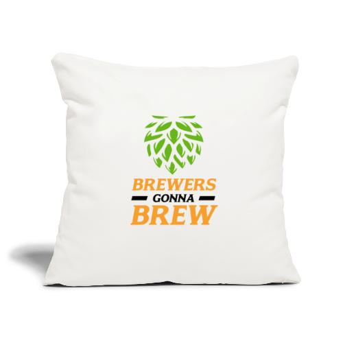 Brewers gonna brew! - Brauer gift idea - Sofa pillowcase 17,3'' x 17,3'' (45 x 45 cm)