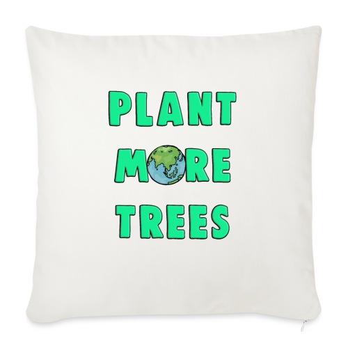 Plant More Trees Global Warming Climate Change - Sofa pillowcase 17,3'' x 17,3'' (45 x 45 cm)