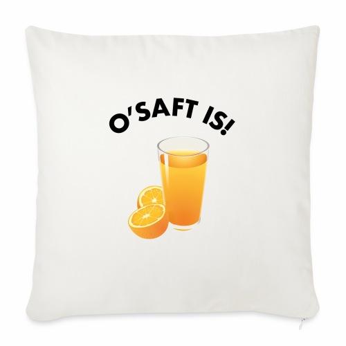 O'Saft is! - Sofakissenbezug 44 x 44 cm