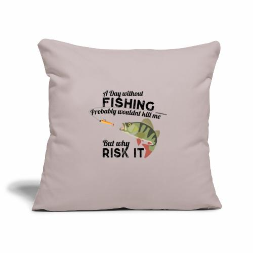 A Day without Fishing Angeln Fishyworm Bass Barsch - Sofakissenbezug 44 x 44 cm