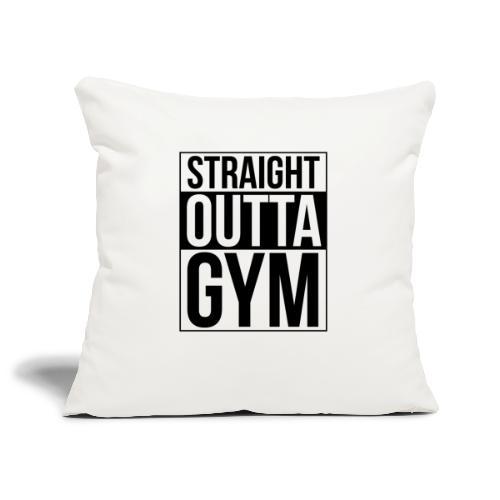 Straight Outta Gym Design. - Sofa pillowcase 17,3'' x 17,3'' (45 x 45 cm)