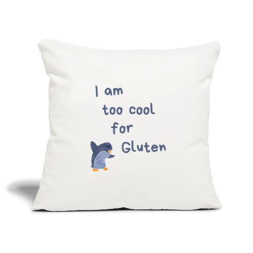 I am too cool for Gluten - Sofakissenbezug 44 x 44 cm