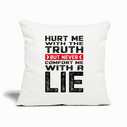 Hurt me with the truth - Sofa pillowcase 17,3'' x 17,3'' (45 x 45 cm)